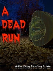 A Dead Run ebook by Jeffrey Jake