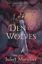 Den of Wolves eBook by Juliet Marillier