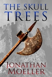 The Skull Trees ebook by Jonathan Moeller