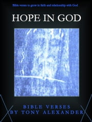 Hope In God Bible Verses ebook by Tony Alexander