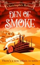 Den of Smoke (Gambler's Den series, Book 3) ebook by Christopher Byford