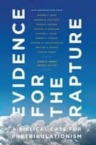 Evidence for the Rapture - A Biblical Case for Pretribulationism ebook by John Hart