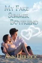 My Fake Summer Boyfriend ebook by Ann Herrick