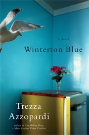 Winterton Blue - A Novel ebook by Trezza Azzopardi