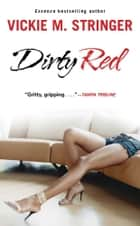 Dirty Red ebook by Vickie M. Stringer