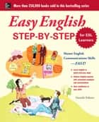 Easy English Step-by-Step for ESL Learners ebook by Danielle Pelletier