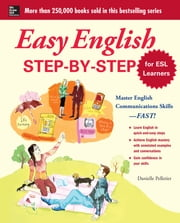 Easy English Step-by-Step for ESL Learners - Master English Communication Proficiency--FAST! ebook by Danielle Pelletier