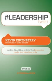 #LEADERSHIPtweet Book01 ebook by Kevin Eikenberry, Edited by Rajesh Setty