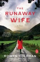 The Runaway Wife ebook by Rowan Coleman