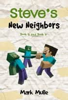 Steve's New Neighbors, Book 2 and Book 3 ebook by Mark Mulle