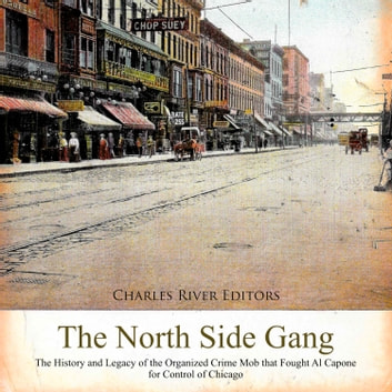 North Side Gang, The Audiobook by Charles River Editors ...  North
