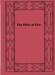 The Pillar of Fire ebook by J. H. Ingraham