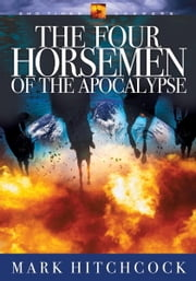 The Four Horsemen of the Apocalypse ebook by Mark Hitchcock