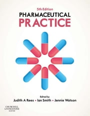 Pharmaceutical Practice ebook by Judith A Rees,Ian Smith,Jennie Watson