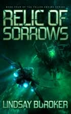 Relic of Sorrows (Fallen Empire, Book 4) ebook by Lindsay Buroker