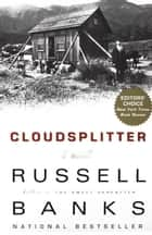 Cloudsplitter - A Novel ebook by Russell Banks
