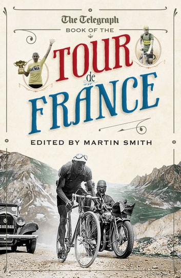 The Daily Telegraph Book of the Tour de France ebook by