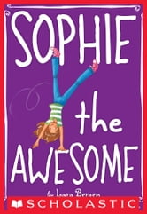 Sophie #1: Sophie the Awesome ebook by Lara Bergen
