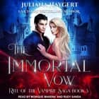 The Immortal Vow Hörbuch by Juliana Haygert, Rudy Sanda, Monique Makena
