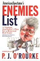 The Enemies List ebook by P.  J. O'Rourke