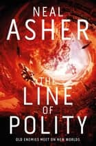 The Line of Polity: An Agent Cormac Novel 2 ebook by Neal Asher