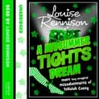 A MIDSUMMER TIGHTS DREAM (The Misadventures of Tallulah Casey, Book 2) audiobook by Louise Rennison