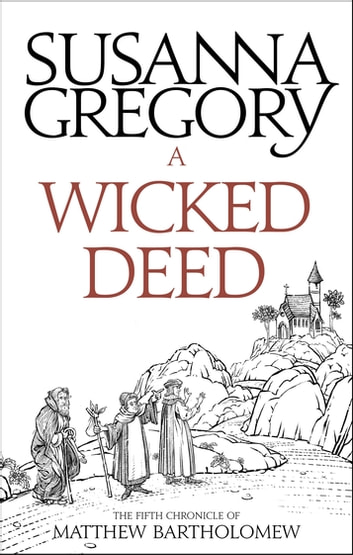 A Wicked Deed - The Fifth Chronicle Of Matthew Bartholomew ebook by Susanna Gregory