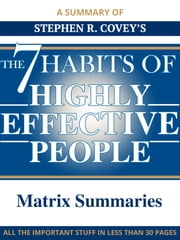 The 7 Habits of Highly Effective People - A Summary ebook by Matrix Summaries