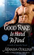 A Good Rake is Hard to Find - A Lords of Anarchy Novel ebook by Manda Collins