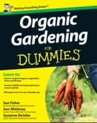 Organic Gardening for Dummies ebook by Sue Fisher