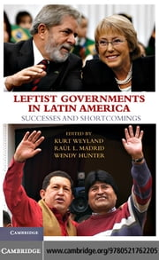 Leftist Governments in Latin America ebook by Weyland, Kurt