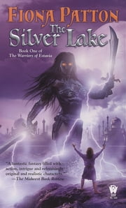 The Silver Lake - Book One of the Warriors of Estavia ebook by Fiona Patton