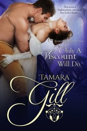 Only a Viscount Will Do ebook by Tamara Gill
