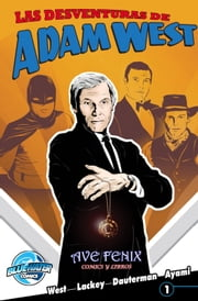 Las desventuras de Adam West Nº1: Adam West. El comic ebook by Reed Lackey
