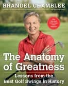 The Anatomy of Greatness ebook by Brandel Chamblee