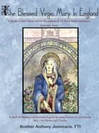 The Blessed Virgin Mary In England: Vol. II ebook by Anthony Josemaria, FTI