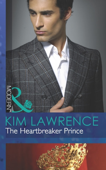 The Heartbreaker Prince (Mills & Boon Modern) (Royal & Ruthless, Book 3) 電子書 by Kim Lawrence