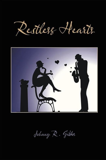 Restless Hearts ebook by Johnny R. Gibbs
