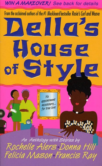 Della's House of Style ebook by Donna Hill,Rochelle Alers,Felicia Mason,Francis Ray