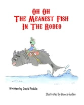 Oh Oh The Meanest Fish In The Rodeo ebook by Childrens Book