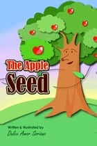 The Apple Seed ebook by Dulce Amor Soriano