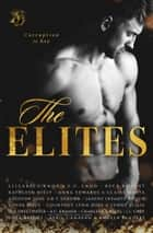 The Elites ebook by Elizabeth Knox, E.C. Land, Beck Knight,...