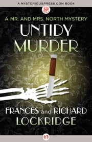 Untidy Murder ebook by Frances Lockridge,Richard Lockridge