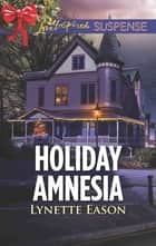 Holiday Amnesia ebook by Lynette Eason
