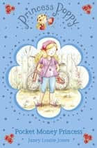 Princess Poppy: Pocket Money Princess ebook by Janey Louise Jones