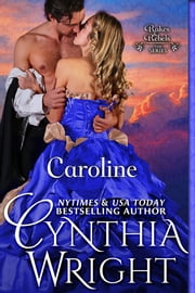 Caroline (Rakes & Rebels, Book 2) ebook by Cynthia Wright