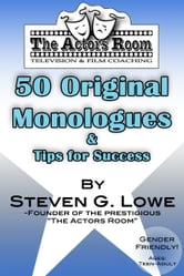 The Actors Room 50 Original Monologues & Tips For Success ebook by Steven G. Lowe