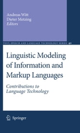 Linguistic Modeling of Information and Markup Languages - Contributions to Language Technology ebook by