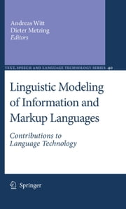 Linguistic Modeling of Information and Markup Languages - Contributions to Language Technology ebook by Andreas Witt,Dieter Metzing