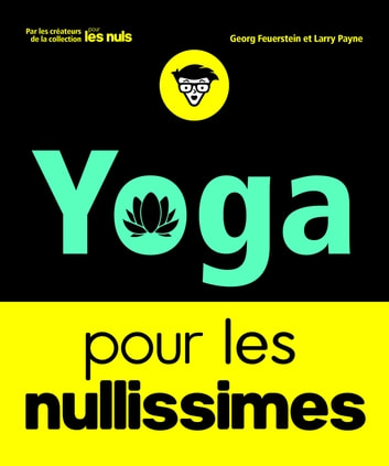 Le Yoga pour les Nullissimes ebook by COLLECTIF